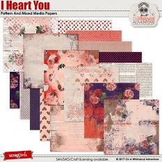 I Heart You Pattern And Mixed Media Papers by On A Whimsical Adventure