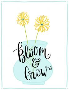 Printable card created with Bloom and Grow quotes and images templates