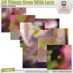All Things Grow With Love Organic Gradients by On A Whimsical Adventure