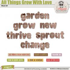 All Things Grow With Love Word Art by On A Whimsical Adventure