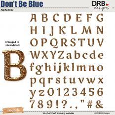 Don't Be Blue Alpha Mini by DRB Designs | ScrapGirls.com