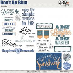 Don't Be Blue Word Art by DRB Designs | ScrapGirls.com