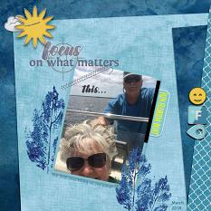 """Focus on What Matters"" digital scrapbook layout showcases Scrap It Monthly Word Art and Alpha Biggie"