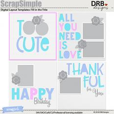 ScrapSimple Digital Layout Templates: Fill in the Title by DRB Designs