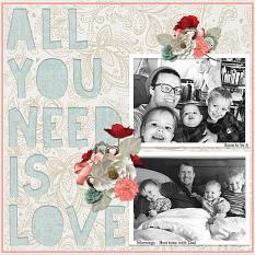 """All You Need Is Love"" digital scrapbook layout by Andrea Hutton"
