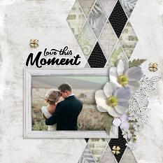 """Love This Moment"" digital scrapbook layout by Darryl Beers"