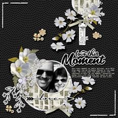 """Love This Moment"" digital scrapbook layout by Shannon Trombley"