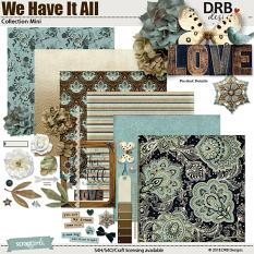 We Have It All Collection Mini by DRB Designs   ScrapGirls.com