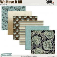 We Have It All Paper Mini by DRB Designs | ScrapGirls.com
