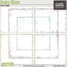 Baby Mine Messy Edges