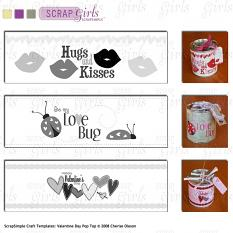 Also available: ScrapSimple Craft Templates: Valentine Day Pop Top (sold separately)
