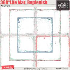 360°Life Mar: Replenish Messy Edges