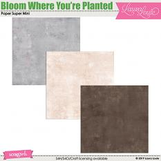 Bloom Where You're Planted Paper Super Mini