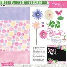 Bloom Where You're Planted JIF Plus
