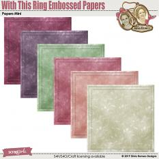 With This Ring Embossed Papers by Silvia Romeo
