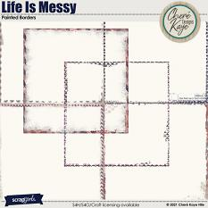 Life Is Messy Painted Borders