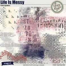Life Is Messy Paint Splatters