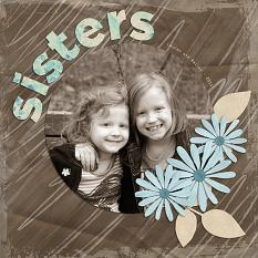 """Sisters"" Digital Scrapbooking Layout by Cherise Oleson, using ScrapSimple Alpha Templates: Painted Collage"