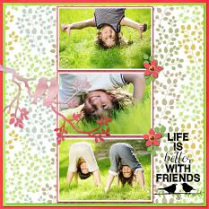 """Life is Better with Friends"" digital layout by Jan Ransley using Spring Tweets Collection"
