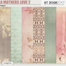 Papers Included in A Mother's Love 2  Digital Scrapbooking Kit by AFT Designs
