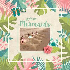 """Let's be Mermaids"" digital scrapbook layout by Darryl Beers"