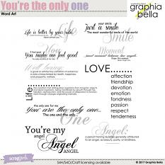 You're the only one Word Art by Graphia Bella
