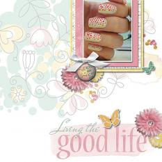 """Living the Good Life"" digital scrapbook layout by Marie Hoorne"