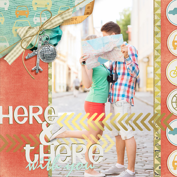 """Here and There With You"" layout by Amanda Fraijo-Tobin"
