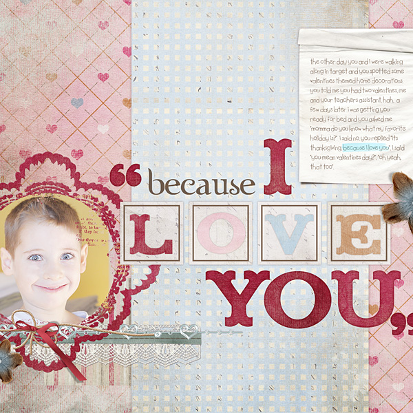"Digital Scrapbooking Layout ""Because I Love You"" by Amanda S (see supply list with links below)"