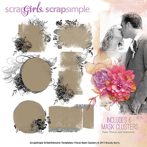 Also Available: ScrapSimple Embellishment Templates: Floral Mask Clusters (Sold Separately)