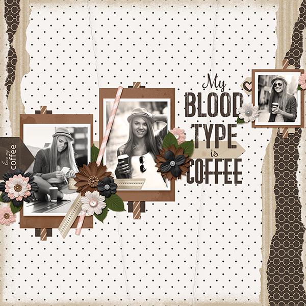 My Blood Type is Coffee digital scrapbooking layout featuring Morning Brew Collection