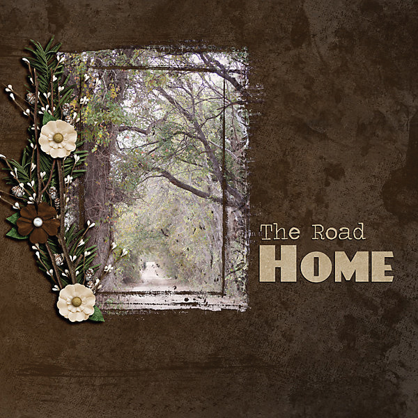 """The Road Home"" digital scrapbooking layout using Scrap Simple:    Painted Wood, Spattered and Grungy Paper Templates, Simply Vintage Photo Masks"