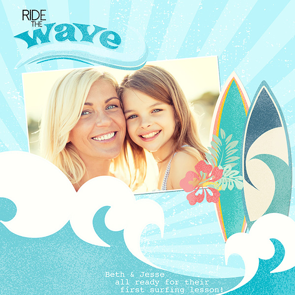 Ride the Waves layout by Syndee