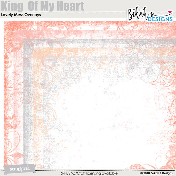 King Of My Heart - Lovely Mess Overlays