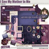 I See My Mother In Me Collection